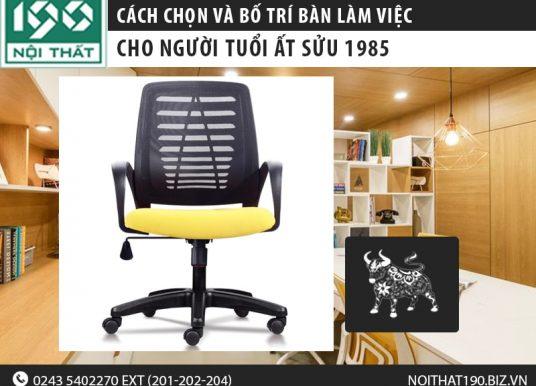 Cách chọn và bố trí ghế văn phòng cho người tuổi Ất Sửu 1985