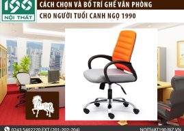 Cách chọn và bố trí ghế văn phòng cho người tuổi Canh Ngọ 1990