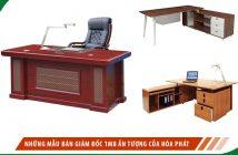 Những mẫu bàn giám đốc 1m8 ấn tượng của Hòa Phát