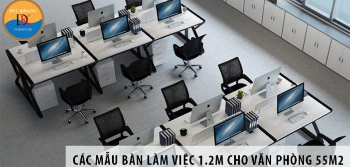 Các mẫu bàn làm việc 1.2m cho văn phòng diện tích 55m2